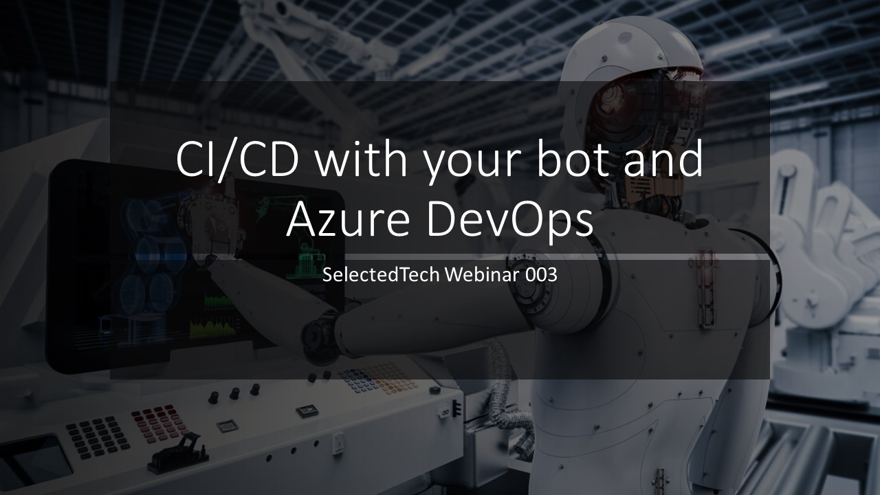 CI/CD with your bot and Azure DevOps