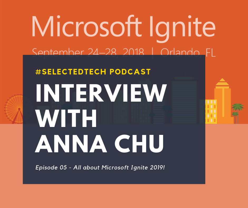 Interview with Anna Chu about Ignite 2019