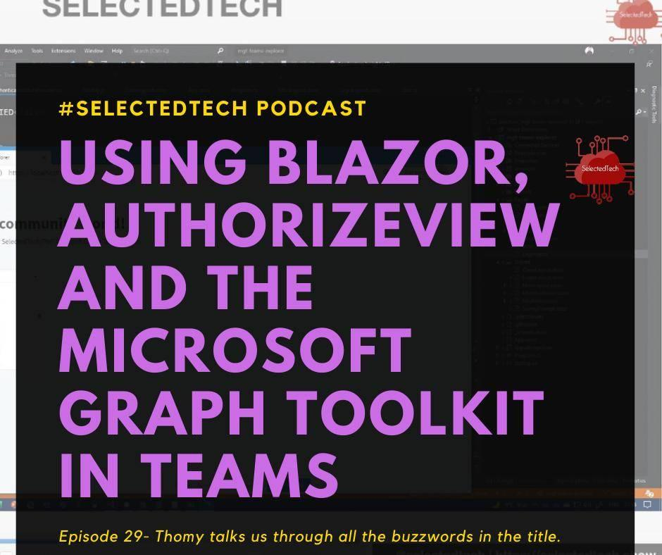 Using Blazor, AuthorizeView and the Microsoft Graph Toolkit in Teams